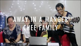 Away In A Manger - W. J. Kirkpatrick (Cover) Chee Family