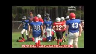 MLWR Rebel Youth Football 8/29 and 9/5 2015