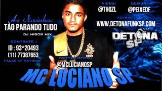 MC Luciano SP - Tá parando tudo (DJ Higor MIX) MUITO FODA