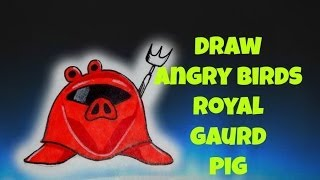 How To Draw Angry Birds Royal Gaurd Pig