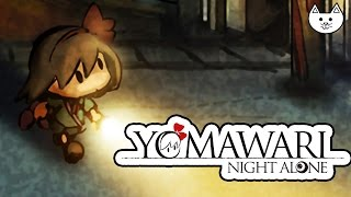 Yomawari Night Alone - THERE'S KITTY CATS IN THIS HORROR GAME - (Yomawari Night Alone Gameplay #2)