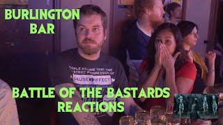 GAME OF THRONES S6E09 Reactions at Burlington Bar /// Battle of the Bastards Pt 1 REUPLOAD \\\
