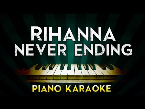 Rihanna - Never Ending | Piano Karaoke Instrumental Lyrics Cover Sing Along