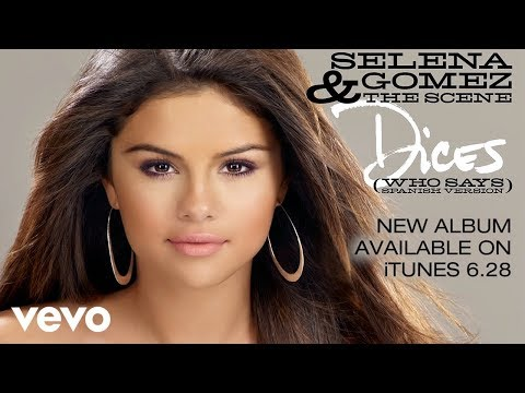 Selena Gomez & The Scene - Dices (Who Says - Spanish Version) (Official Audio)