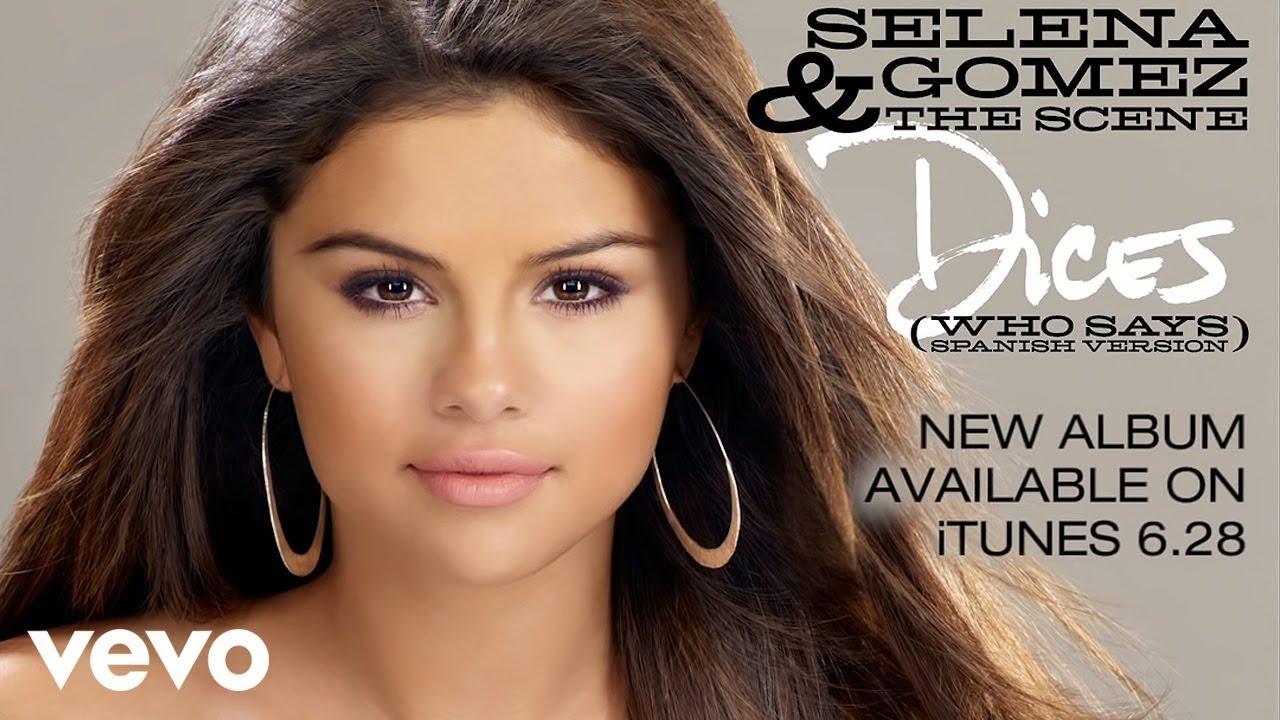 Selena Gomez & The Scene - Dices (Who Says - Spanish Version) (Audio) Chords - Chordify