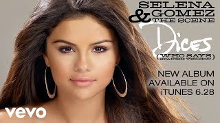 Selena Gomez & The Scene Dices Who Says Spanish Version Audio