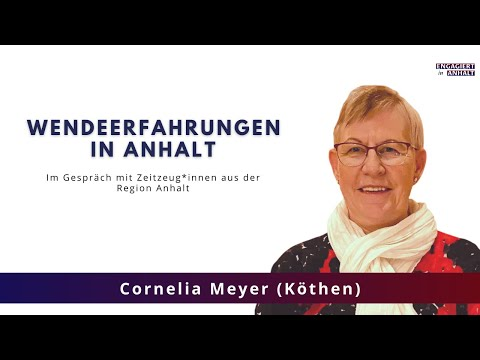 Wendeerfahrungen in Anhalt: Cornelia Meyer (Köthen)