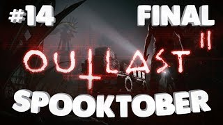 Outlast 2 PT 14 (Finale) - B&B's Spooktober playthrough!
