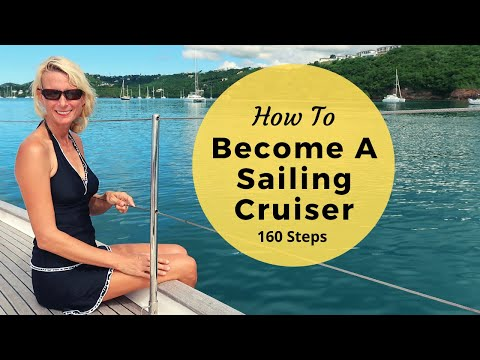 Becoming A Bluewater Cruiser - 160 Steps & Tips