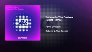 Believe In The Desires (Mikel Remix)