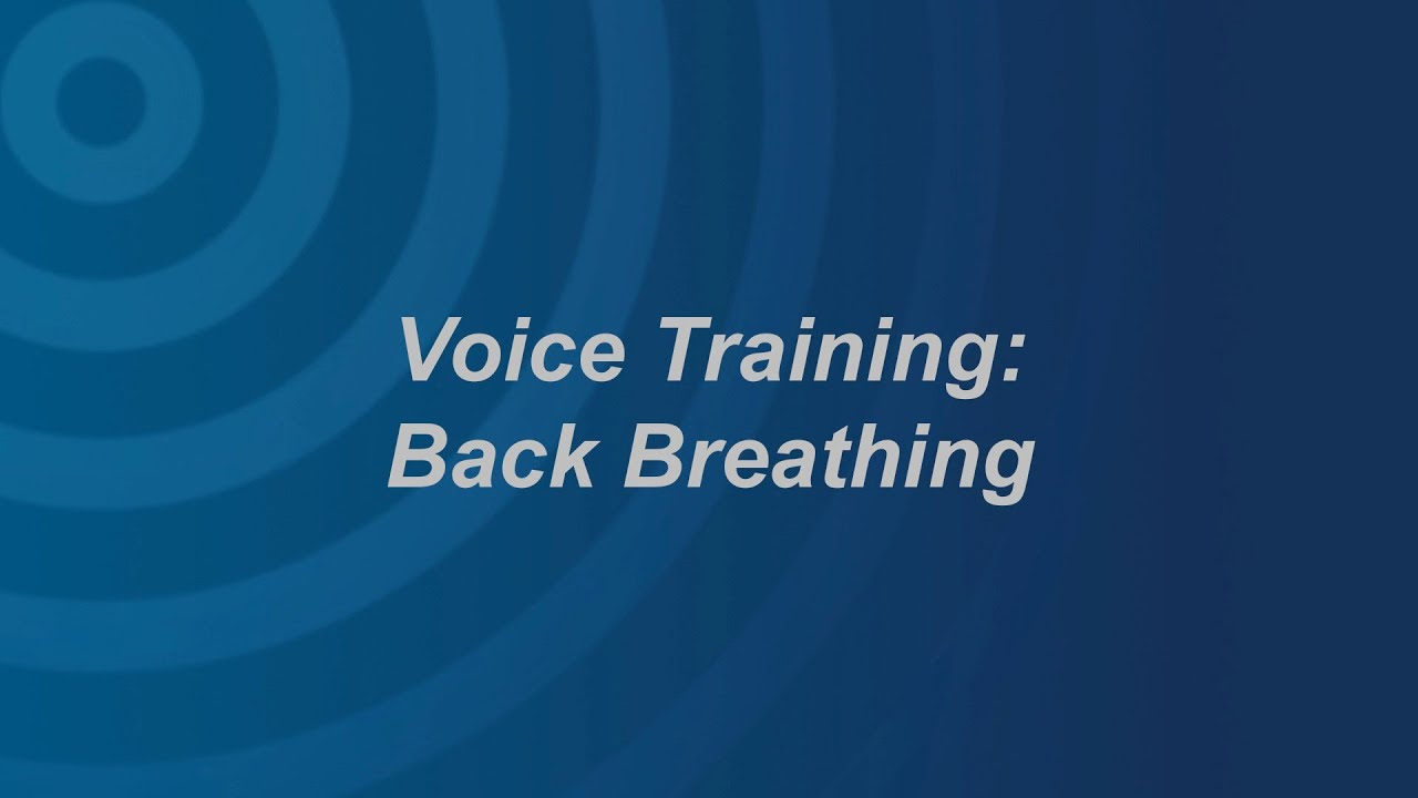 Voice Training: Back Breathing