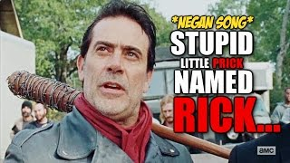 Stupid Little Prick Named Rick.... (REMASTERED) *Negan Song*
