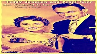 Teddy Johnson & Pearl Carr - How Wonderful To Know