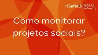 Como monitorar projetos sociais?