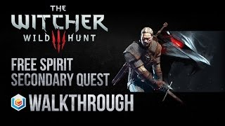 The Witcher 3 Wild Hunt Walkthrough Free Spirit Secondary Quest Guide Gameplay/Let