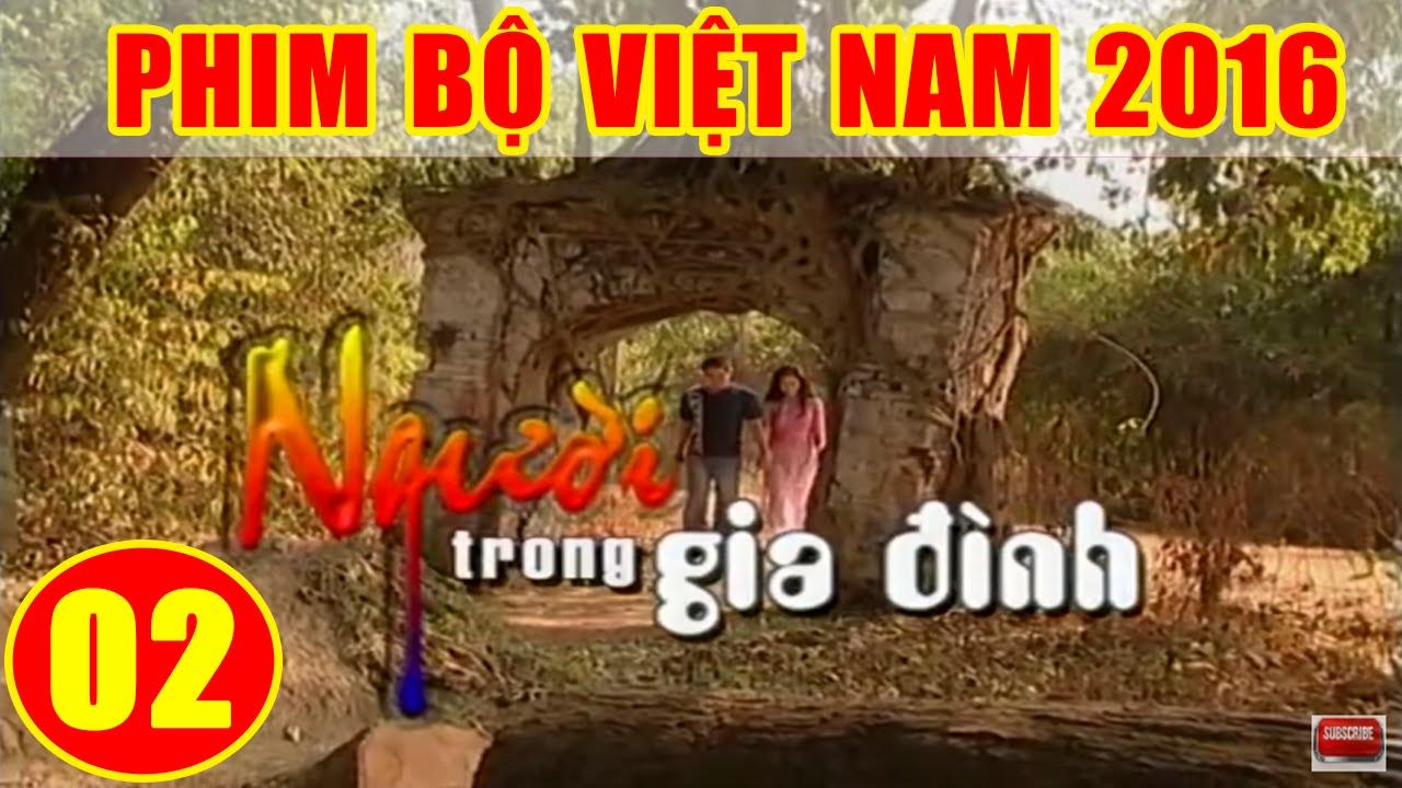 image Người Trong Gia Đình - Tập 2 | Phim Bộ Việt Nam 2016 Mới Hay Nhất