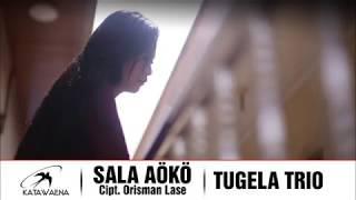 Tugela Trio - Sala Aoko || Katawaena Group || Lagu Nias