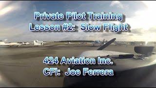 Private Pilot Flight Training, Lesson #2:  Slow Flight