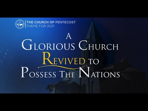 Theme for 2021 | A Glorious Church Revived To Possess The Nations