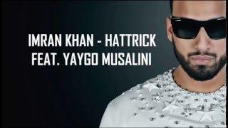 IMRAN KHAN | HATTRICK - FEAT. YAYGO MUSLANI - Brand New Punjabi 2016