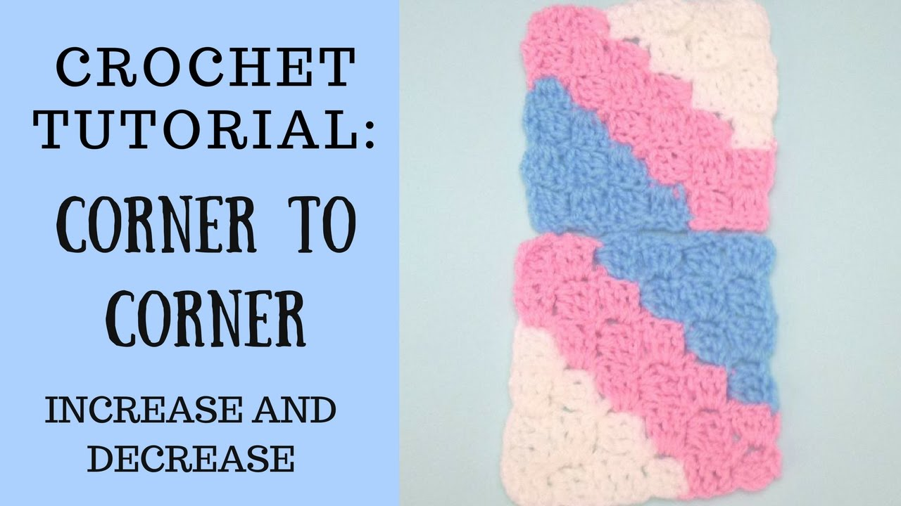 Crochet Tutorial: How To Crochet Corner To Corner For Beginners: Crochet C2c