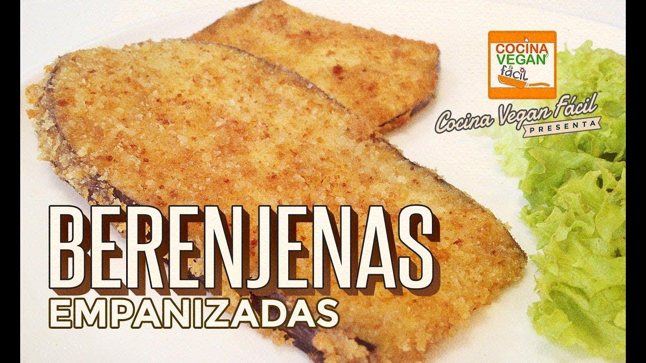 Berenjenas empanizadas  Cocina Vegan Fcil  YouTube