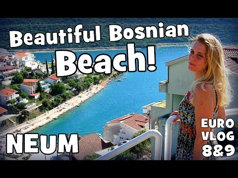 NEUM |Travel Vlog Croatia-Bosnia| Euro Road Trip 8 & 9   | Beautiful Bosnian Beach