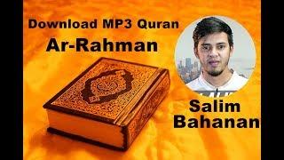 Download Lagu Download MP3 Quran - 055 Ar-Rahman by Salim Bahanan MP3