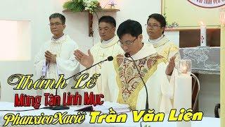 Thánh Lễ Tạ Ơn Mừng Tân linh mục PhanxicôXaviê TRẦN VĂN LIÊN | giáo xứ Tầm Khê