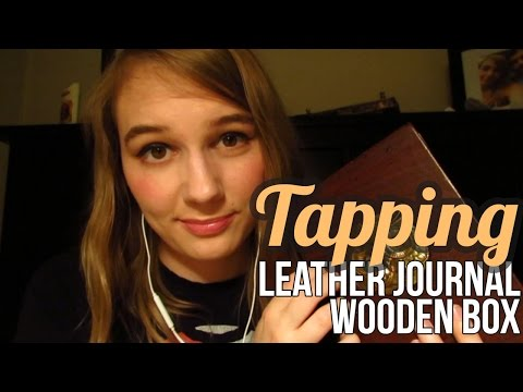 [BINAURAL ASMR] Tapping: Leather Journal, Wooden Box (some whispering)