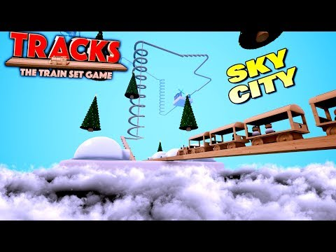 FLOATING TOY TRAIN CITY in the SKY! - Tracks - The Train Set Game Gameplay Ep 6