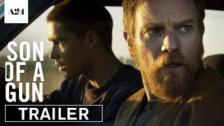 Repeat youtube video Son of A Gun | Official Trailer HD | A24