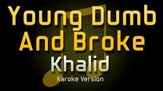Khalid - Young Dumb & Broke KARAOKE