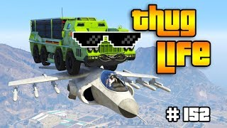 GTA 5 THUG LIFE AND FUNNY MOMENTS (WINS, STUNTS AND FAILS #152)
