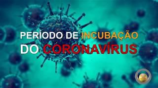 Período de incubação do coronavírus pode chegar a 14 dias