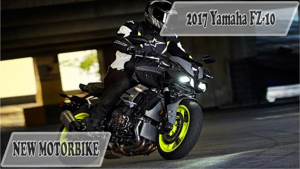 Yamaha Fz 10 Review And Price 2017 Youtube