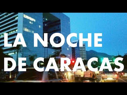 LA NOCHE DE CARACAS PARTE 3 VARIADO Caracas Venezuela
