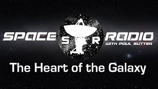 The Heart of the Galaxy - Space Radio LIVE (MeerKAT, singularities, and more!)