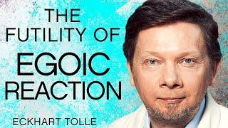 The Futility of Egoic Reaction & Navigating Our Awakening