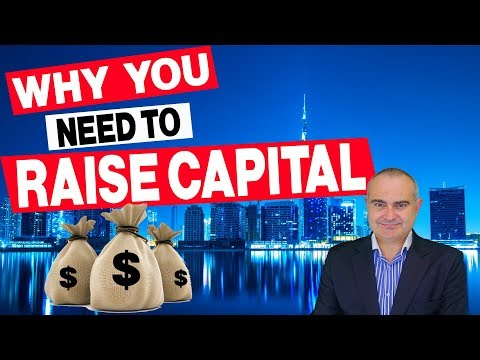Raising Capital: Why You Need To (2018)