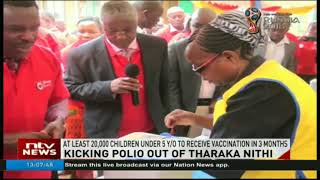 At least 20,000 children under 5 years to receive polio vaccination in Tharaka Nithi