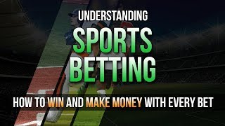 Understanding Sports Betting - Spreads and Betting Odds explained for Beginners