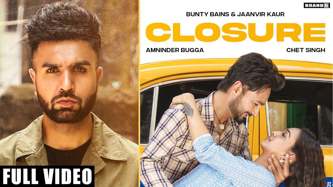 CLOSURE : Bunty Bains | Amninder Bugga | Chet Singh | Jaanvir Kaur | New Punjabi Songs 2021 | BrandB