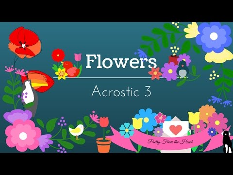 Flowers Acrostic 3  Poetry From the Heart