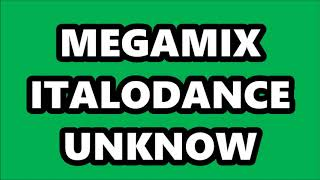 MEGAMIX ITALODANCE UNKNOW