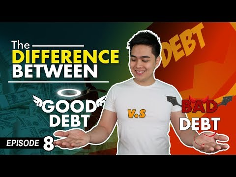 Good Debt And Bad Debt -  What's The Difference (Ep #8)