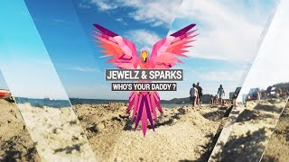 JEWELZ & SPARKS - Whos Your Daddy (Original Mix) - [FREE DOWNLOAD]
