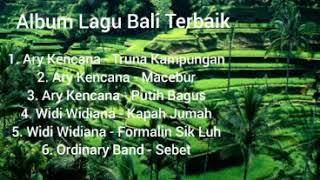 Album Lagu Bali Terbaik (Ary Kencana, Widi Widiana, dan Ordinary Band)