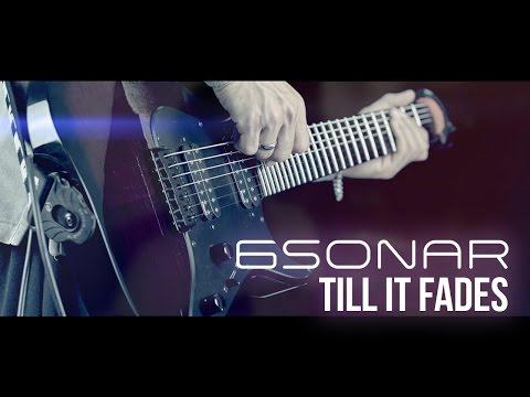 Till It Fades (Original) - 6Sonar- Progressive Metal