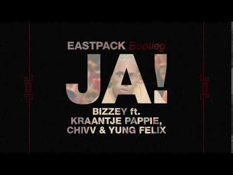 Bizzey - JA! ft Kraantje Pappie, Chivv & Yung Felix (EASTPACK Bootleg)